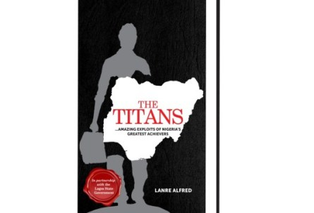 "Journalist & Author Lanre Alfred Prepares To Release Painstaking Book On ""Exploits Of Nigeria's Greatest Achievers"""