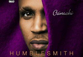 At Last, Humblesmith Releases 22 Tracks Album, OSINACHI